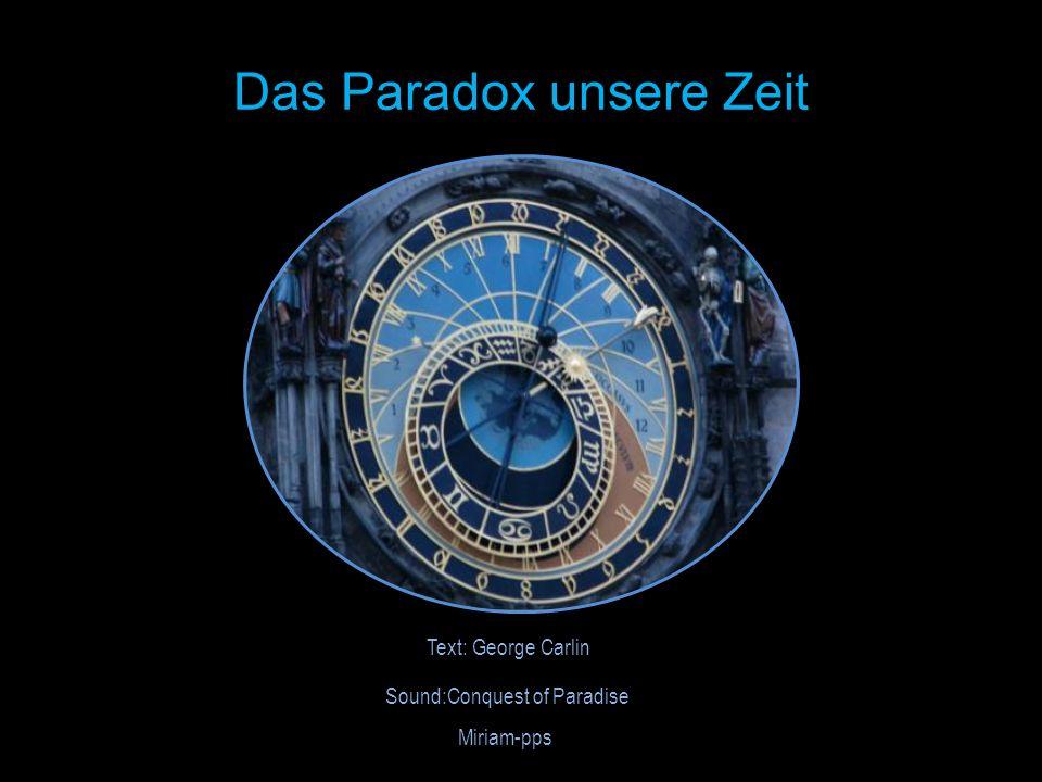 Das Paradox unsere Zeit