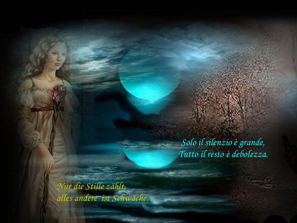 Solo il silenzio è grande, Tutto il resto è debolezza.