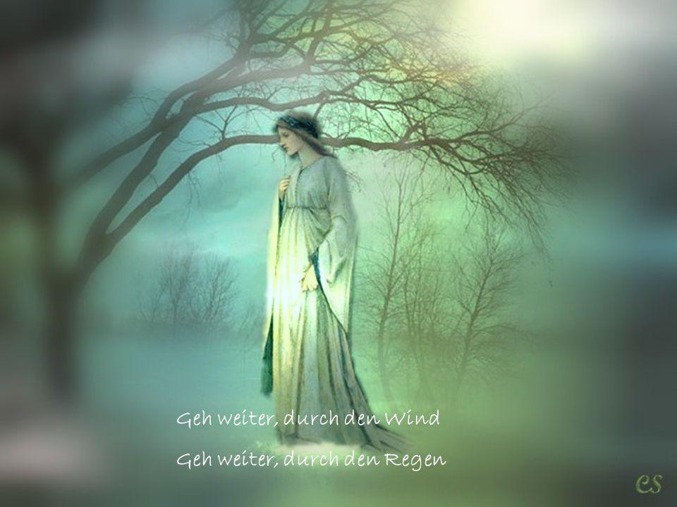 Geh weiter, durch den Wind