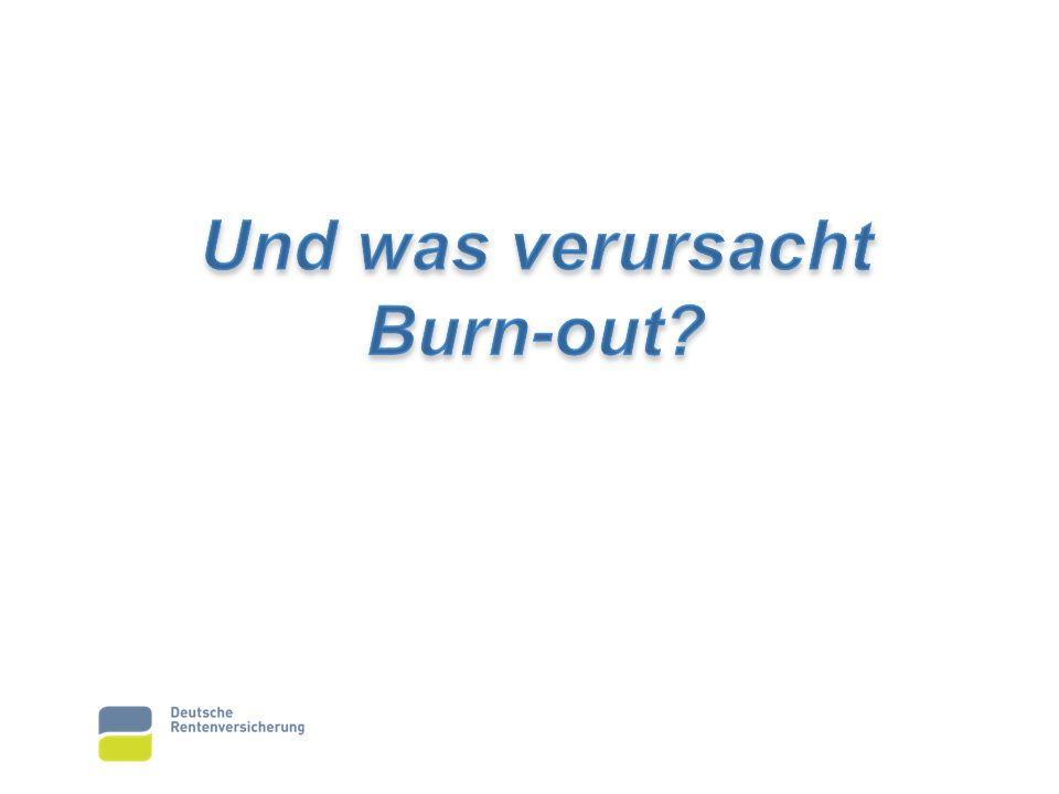 Und was verursacht Burn-out
