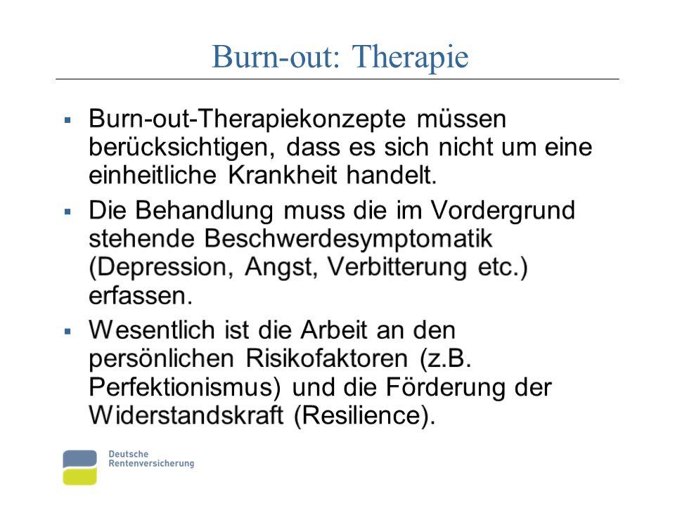 Burn-out: Therapie Burn-out-Therapiekonzepte müssen berücksichtigen, dass es sich nicht um eine einheitliche Krankheit handelt.