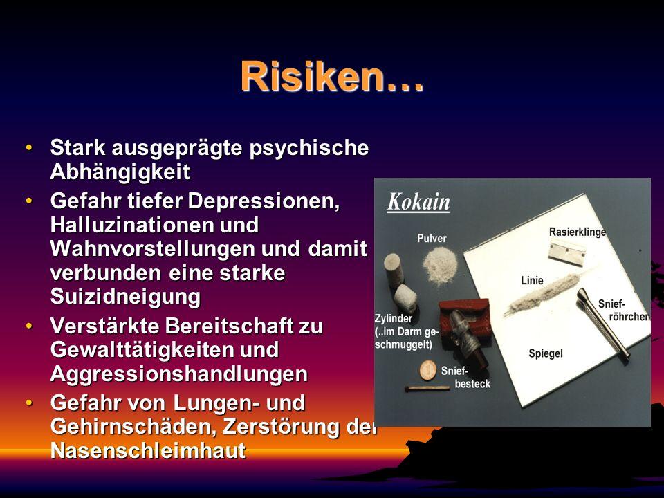 Risiken… Stark ausgeprägte psychische Abhängigkeit