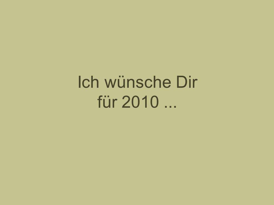 Ich wünsche Dir für 2010 ...