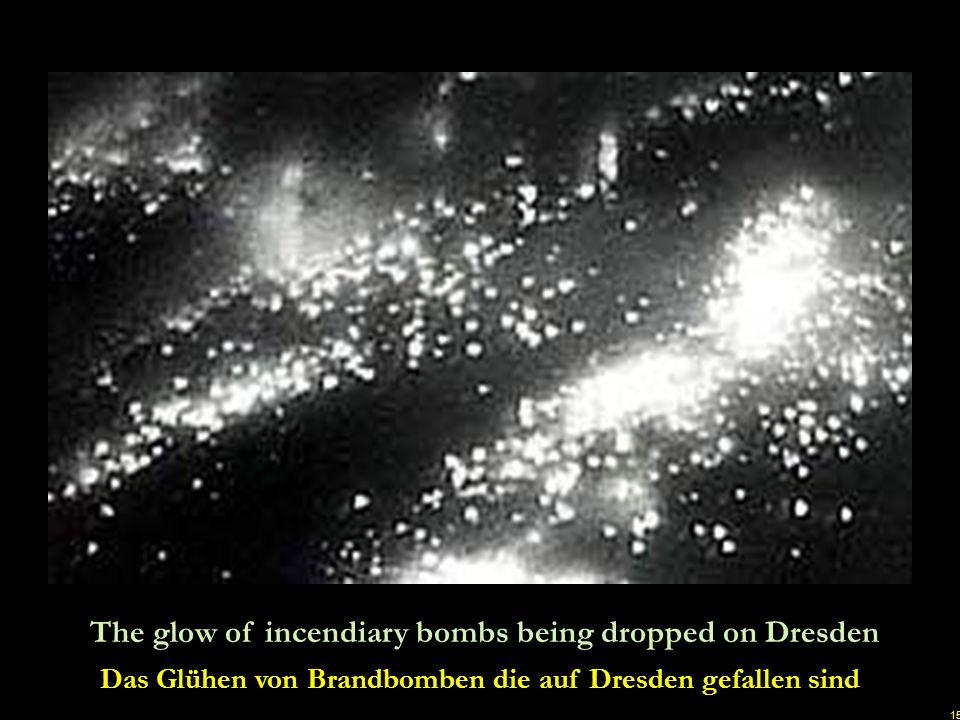 Das Glühen von Brandbomben die auf Dresden gefallen sind