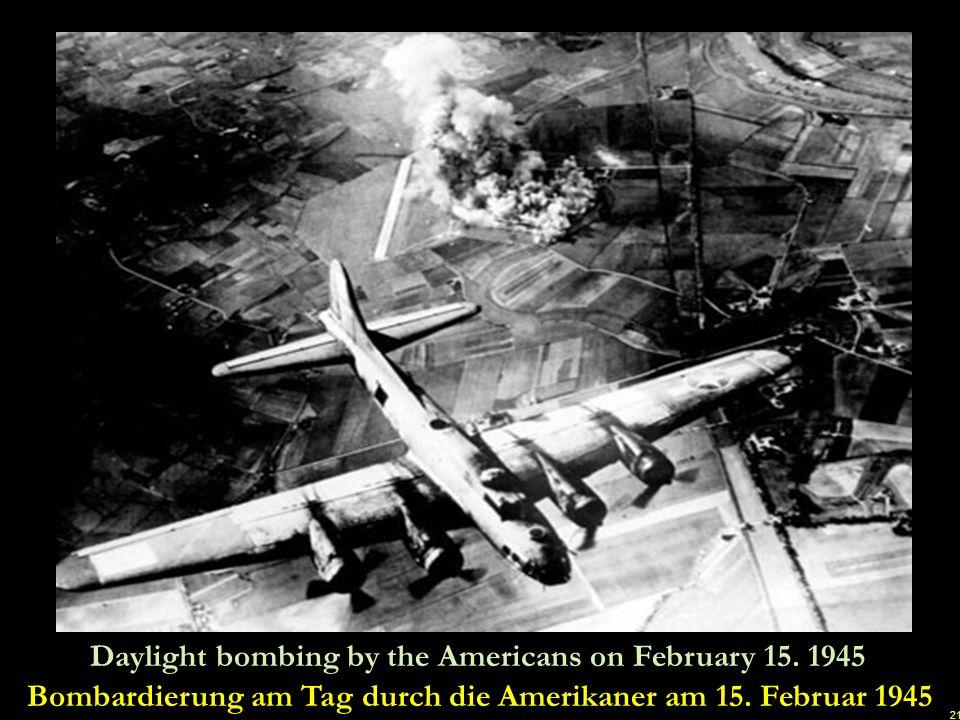 Bombardierung am Tag durch die Amerikaner am 15. Februar 1945