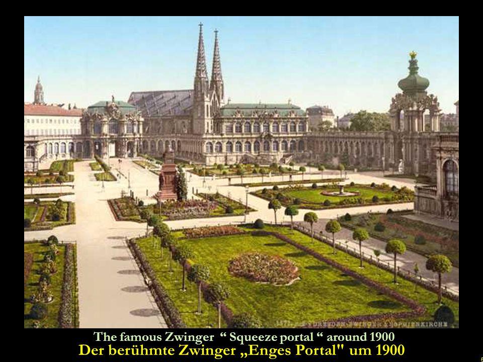 """Der berühmte Zwinger """"Enges Portal um 1900"""