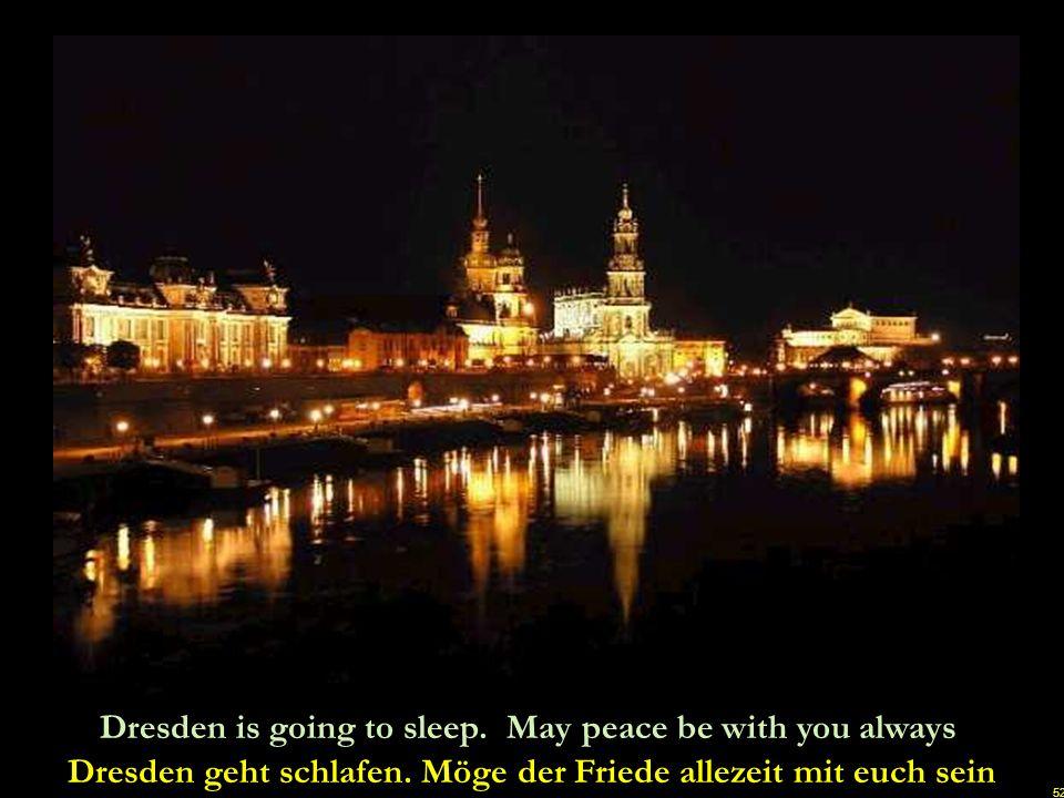 Dresden geht schlafen. Möge der Friede allezeit mit euch sein