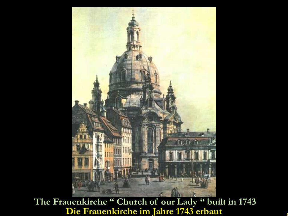 Die Frauenkirche im Jahre 1743 erbaut
