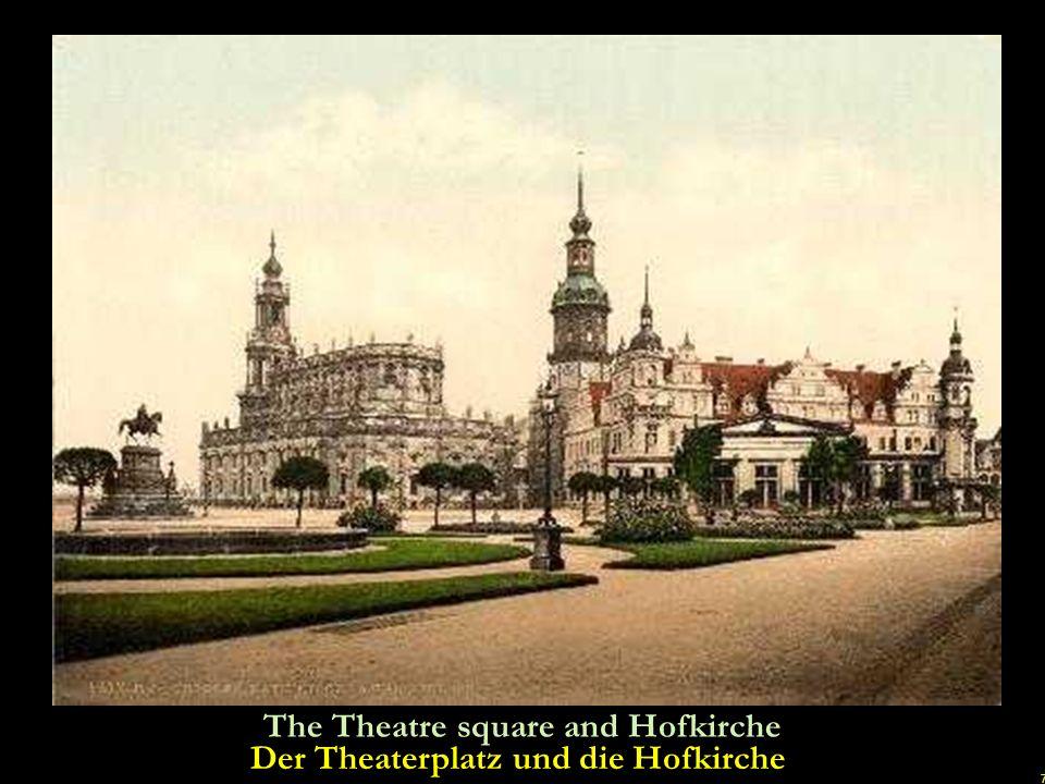 Der Theaterplatz und die Hofkirche