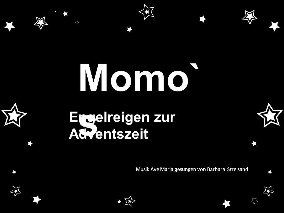 Momo`s Engelreigen zur Adventszeit