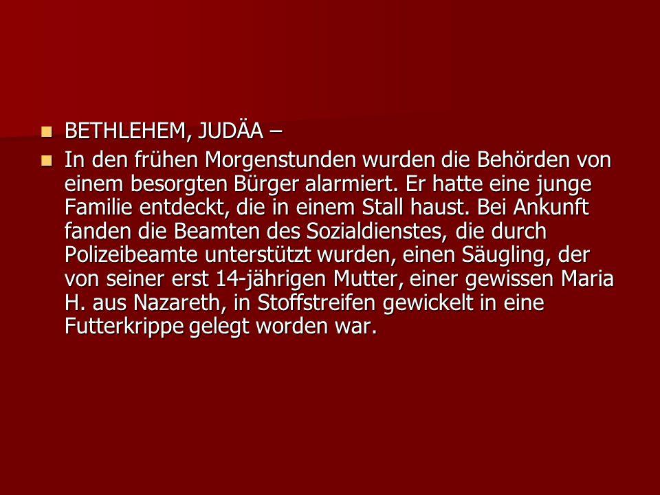 BETHLEHEM, JUDÄA –