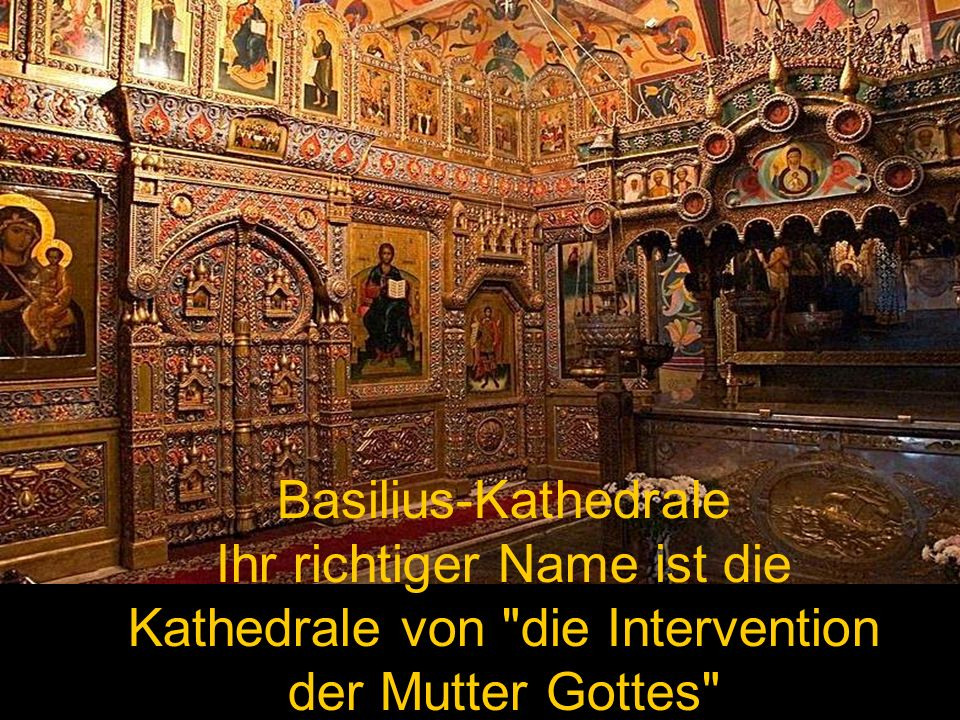 Basilius-Kathedrale Ihr richtiger Name ist die Kathedrale von die Intervention der Mutter Gottes