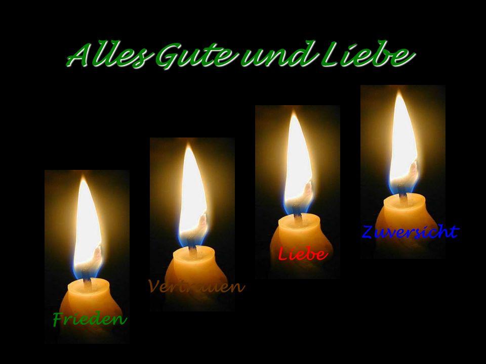 Alles Gute und Liebe Zuversicht Liebe Vertrauen Frieden