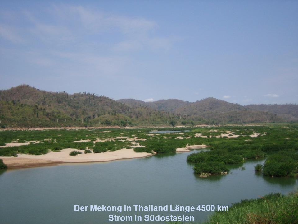Der Mekong in Thailand Länge 4500 km