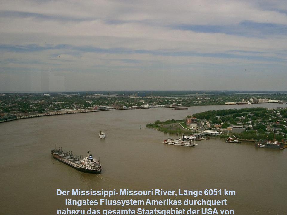 Der Mississippi- Missouri River, Länge 6051 km
