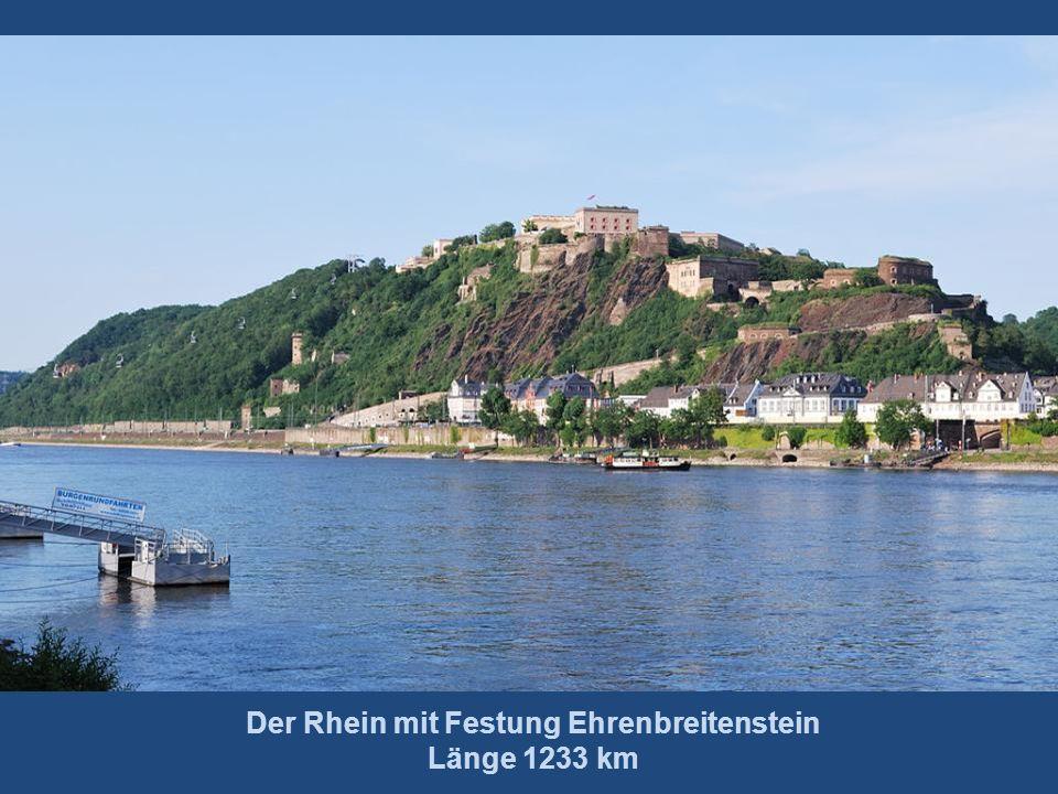 Der Rhein mit Festung Ehrenbreitenstein Länge 1233 km