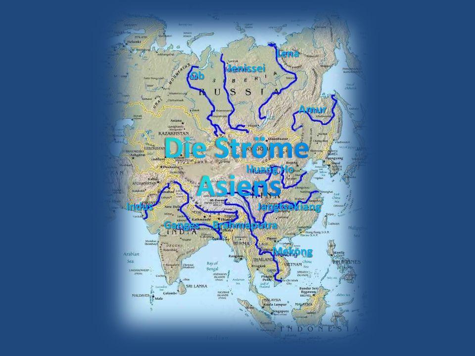 Die Ströme Asiens Lena Jenissei Ob Amur Huang Ho Indus Jangtsekiang