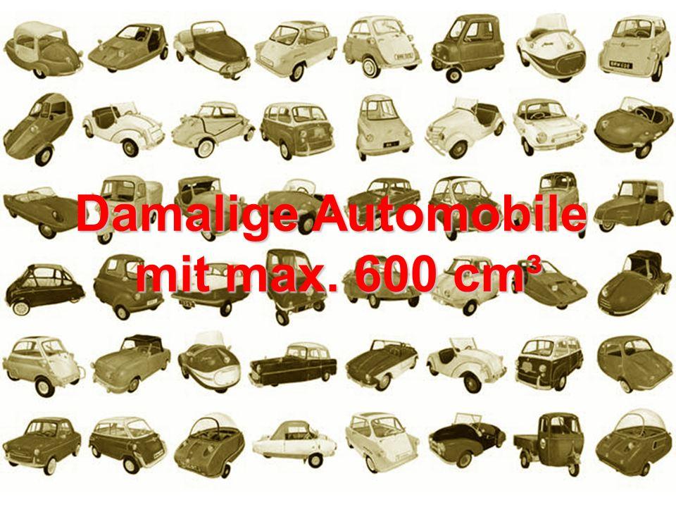 Damalige Automobile mit max. 600 cm³