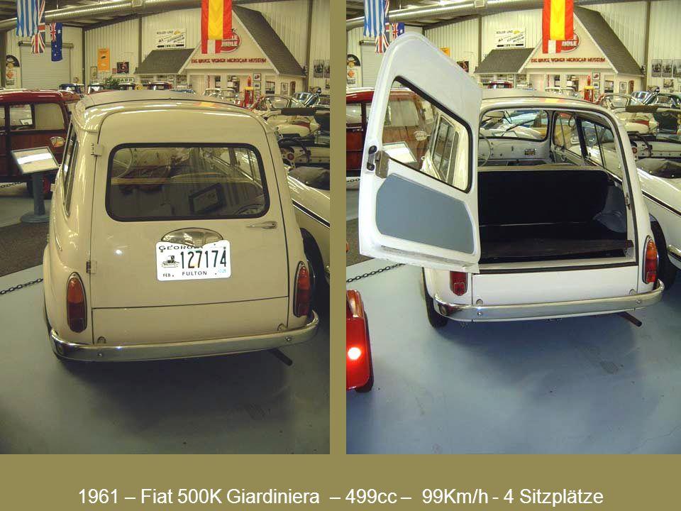 1961 – Fiat 500K Giardiniera – 499cc – 99Km/h - 4 Sitzplätze