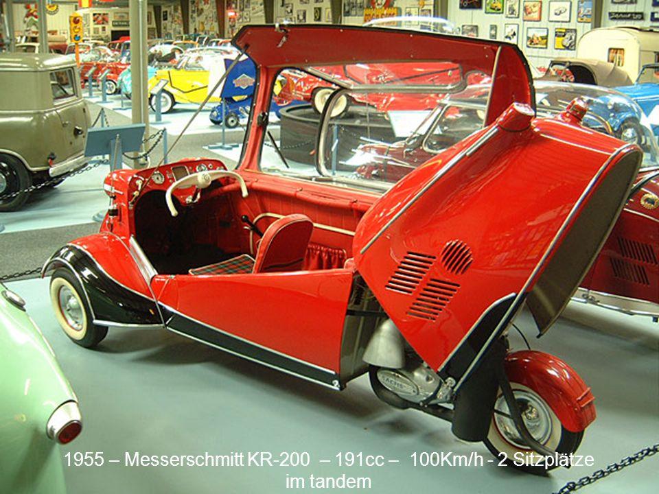 1955 – Messerschmitt KR-200 – 191cc – 100Km/h - 2 Sitzplätze