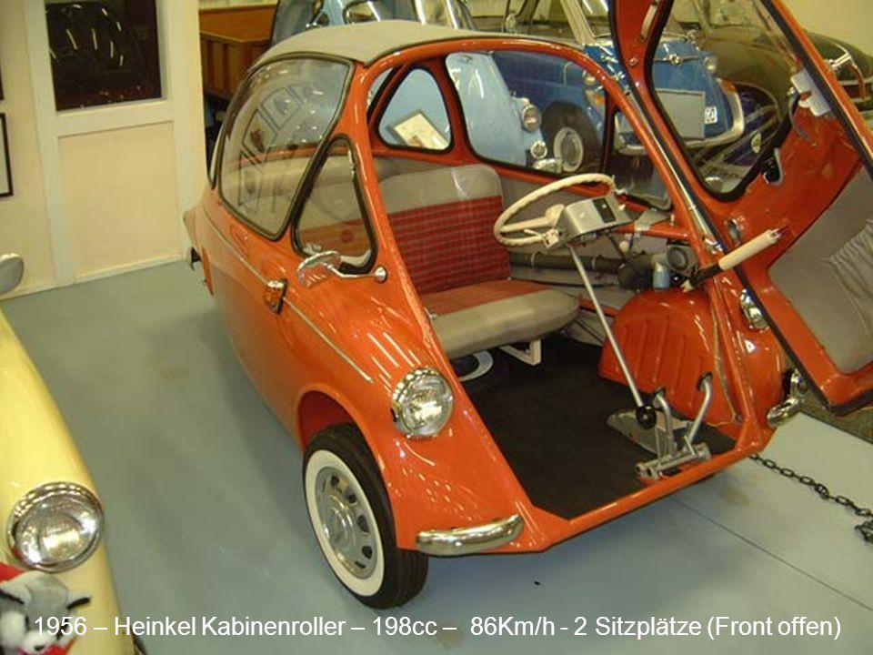 1956 – Heinkel Kabinenroller – 198cc – 86Km/h - 2 Sitzplätze (Front offen)