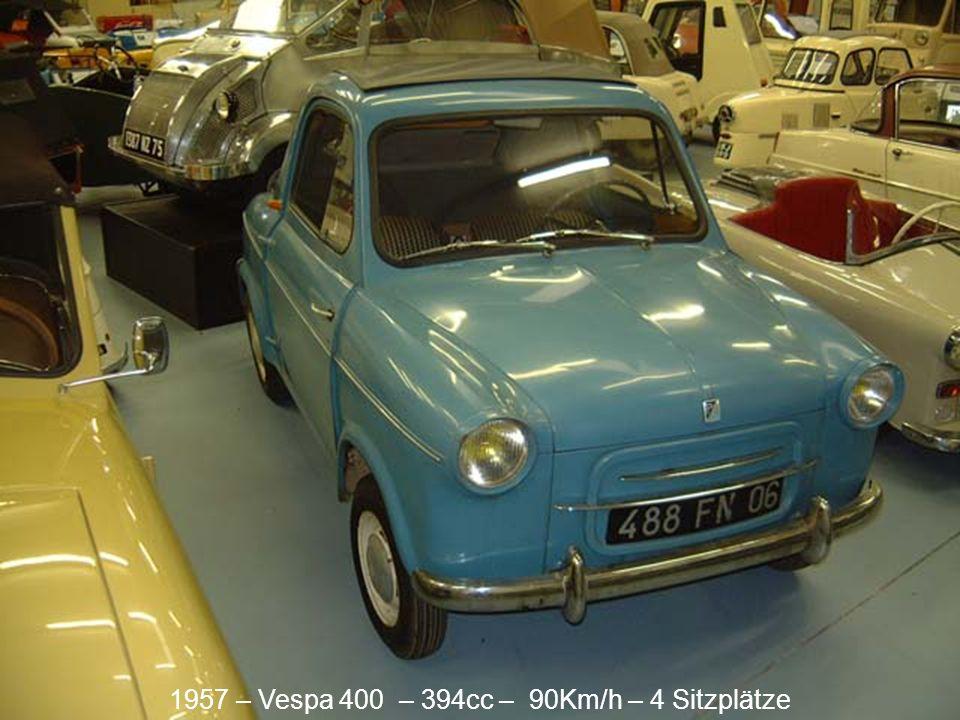 1957 – Vespa 400 – 394cc – 90Km/h – 4 Sitzplätze