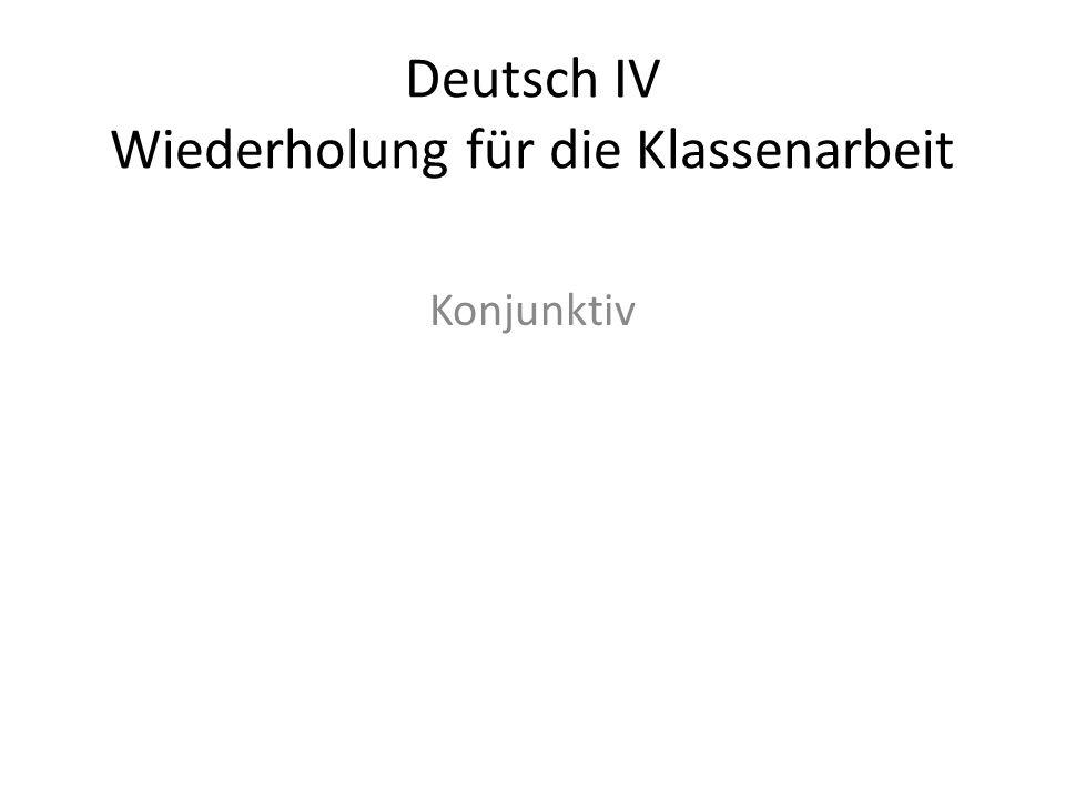 Deutsch IV Wiederholung für die Klassenarbeit