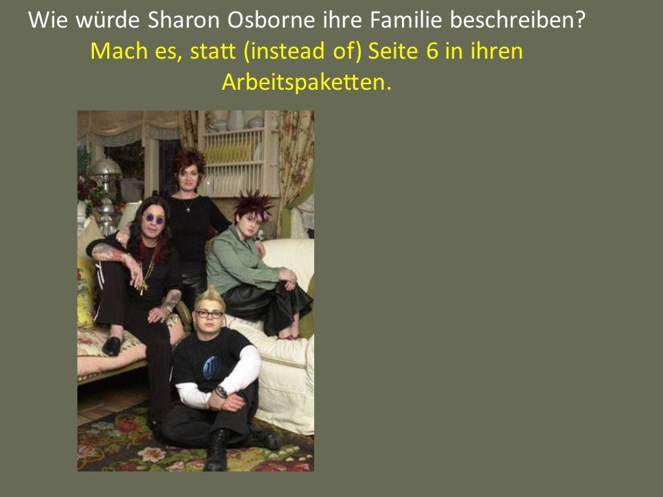 Wie würde Sharon Osborne ihre Familie beschreiben