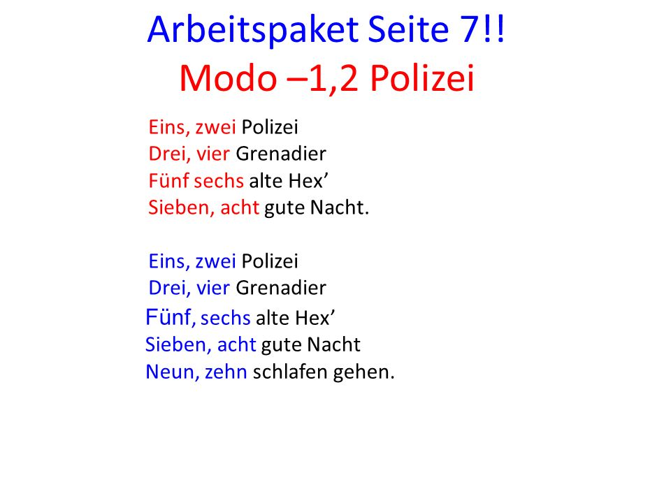 Arbeitspaket Seite 7!! Modo –1,2 Polizei Eins, zwei Polizei