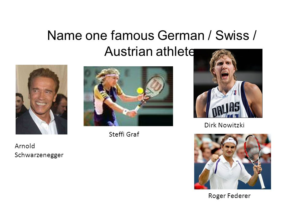 Name one famous German / Swiss / Austrian athlete.