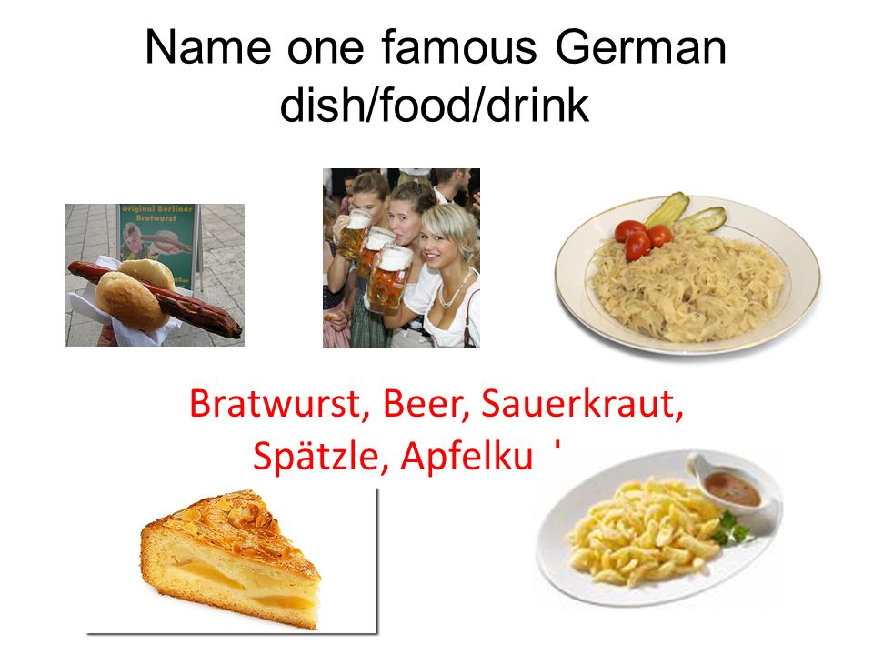 Name one famous German dish/food/drink