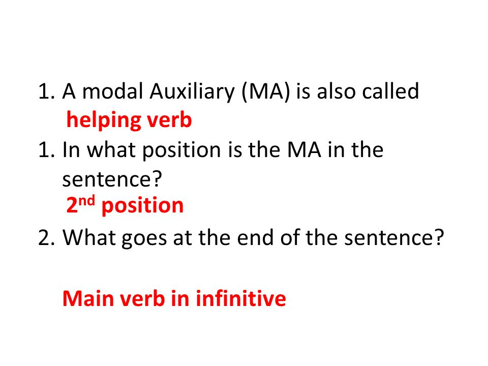 A modal Auxiliary (MA) is also called