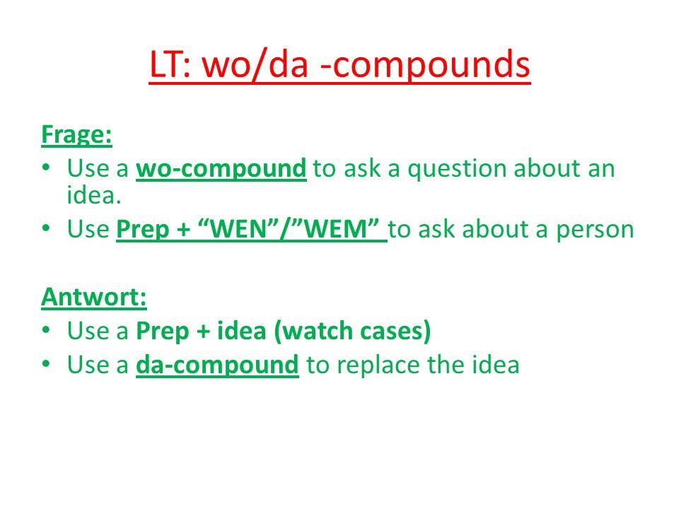 LT: wo/da -compounds Frage: