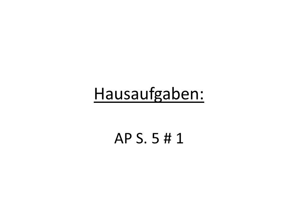 Hausaufgaben: AP S. 5 # 1