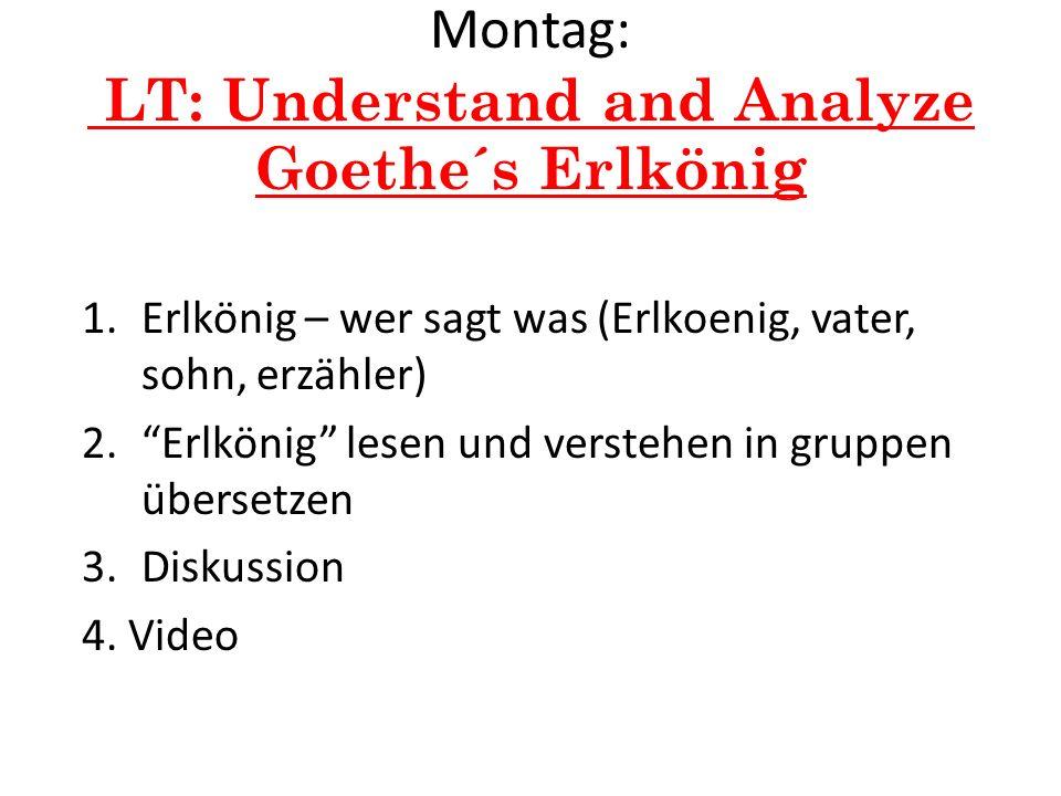 Montag: LT: Understand and Analyze Goethe´s Erlkönig