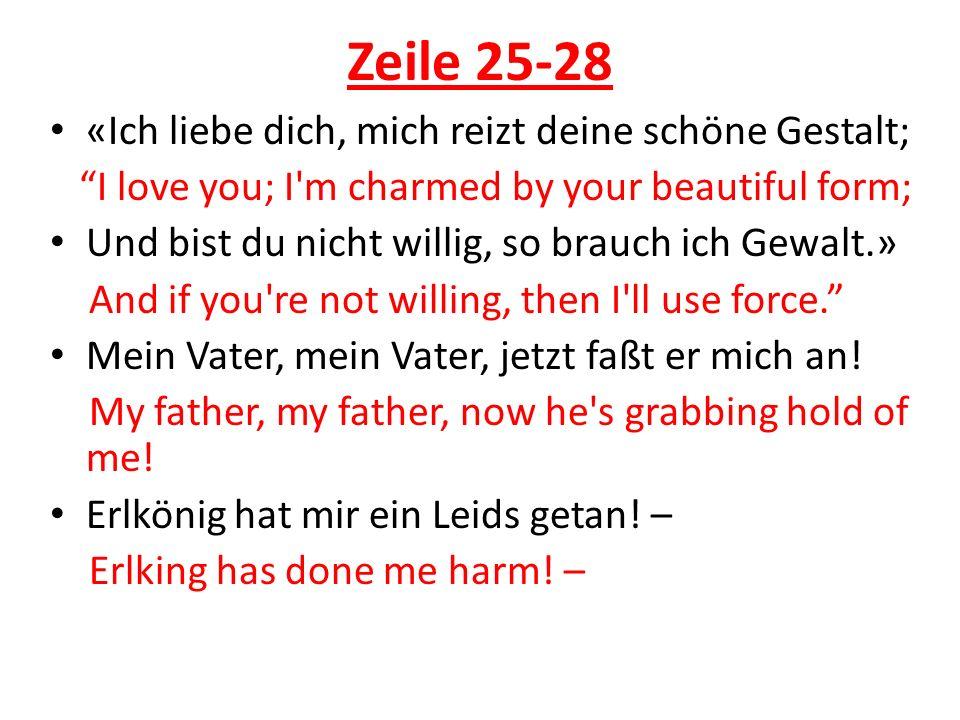 Zeile 25-28 «Ich liebe dich, mich reizt deine schöne Gestalt;