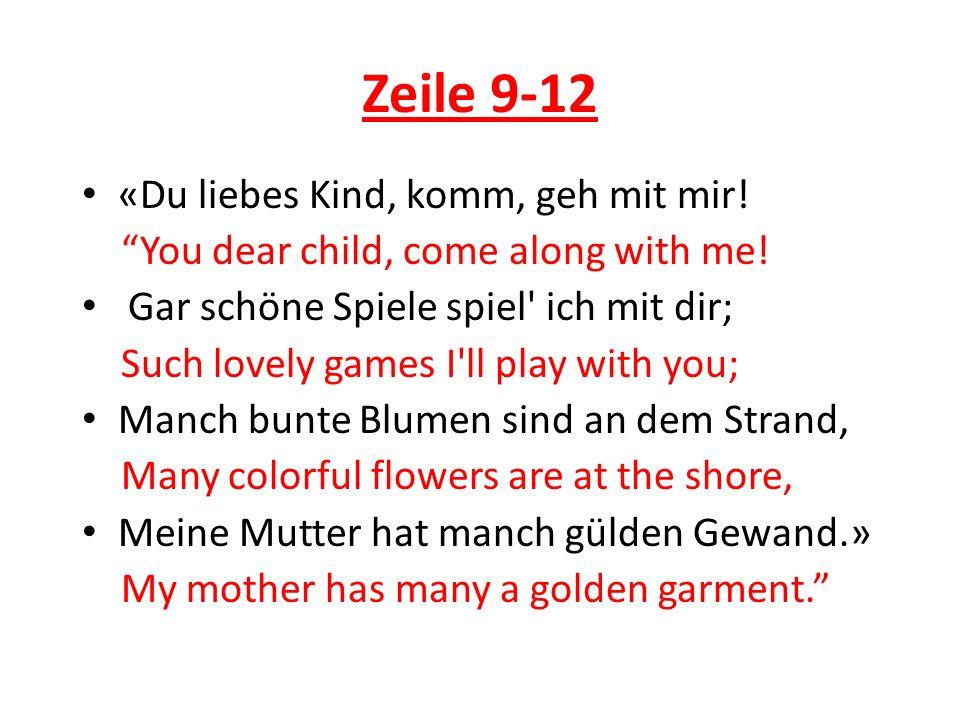 Zeile 9-12 «Du liebes Kind, komm, geh mit mir!
