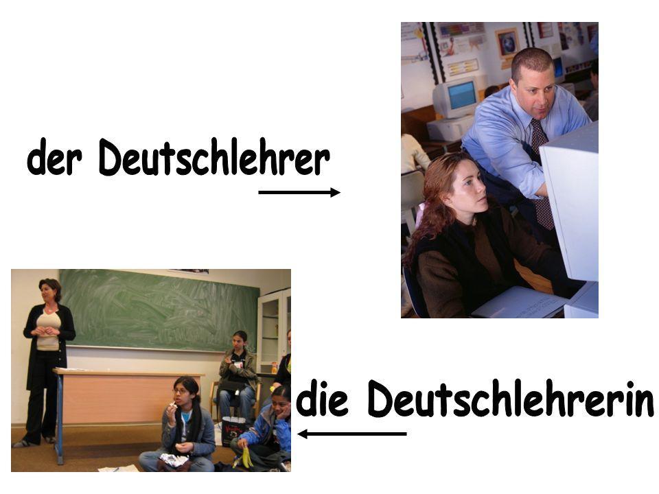 der Deutschlehrer die Deutschlehrerin
