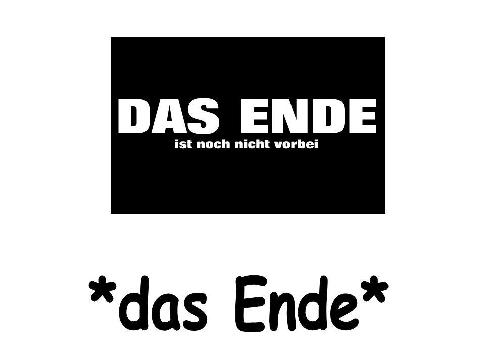 *das Ende*
