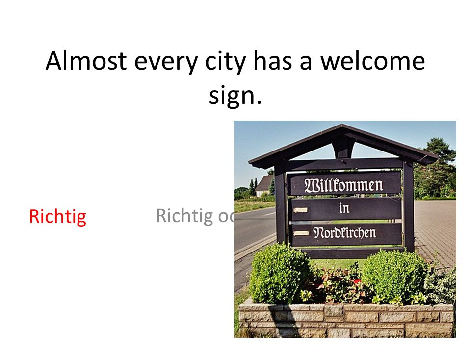 Almost every city has a welcome sign.