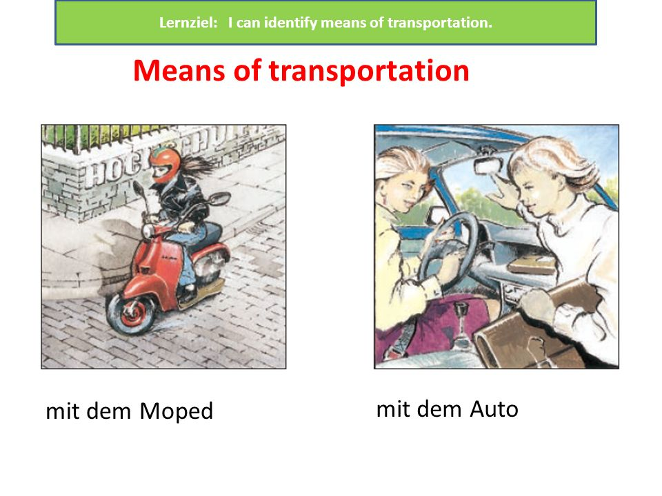 Lernziel: I can identify means of transportation.
