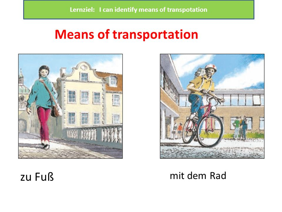 Lernziel: I can identify means of transpotation