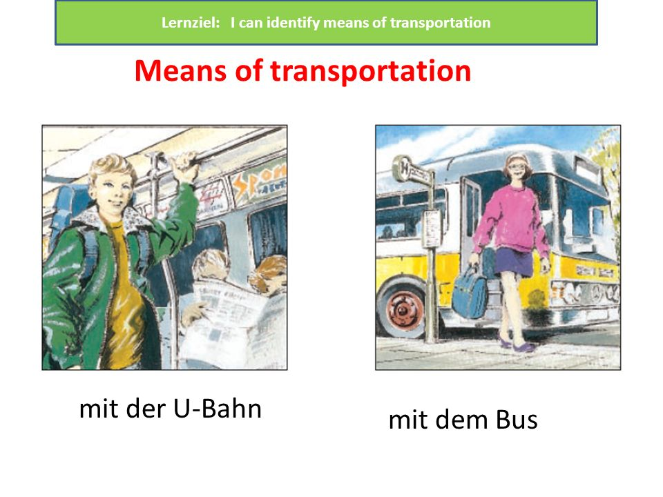 Lernziel: I can identify means of transportation