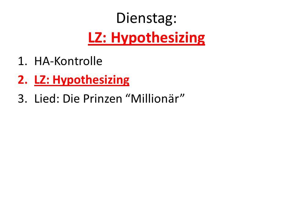 Dienstag: LZ: Hypothesizing