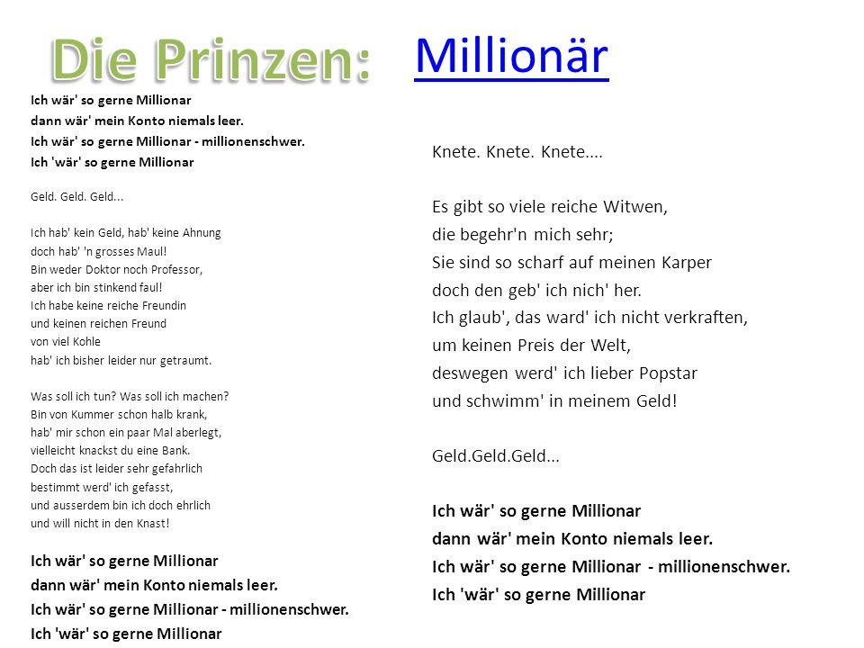 Die Prinzen: Millionär Knete. Knete. Knete....