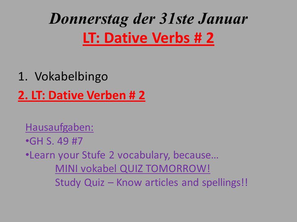 Donnerstag der 31ste Januar LT: Dative Verbs # 2