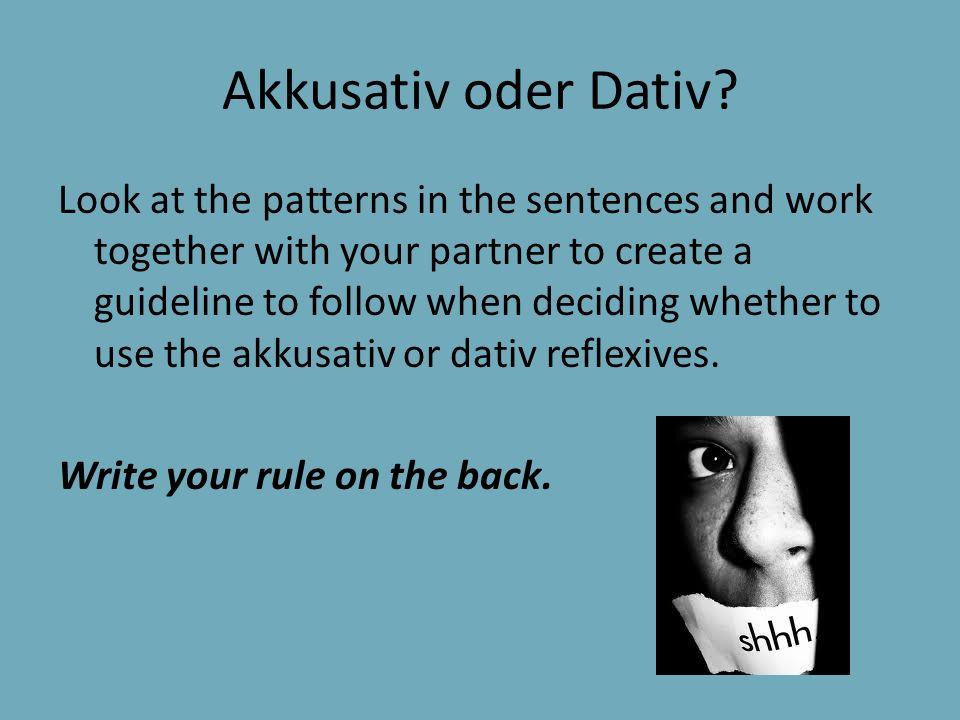 Akkusativ oder Dativ