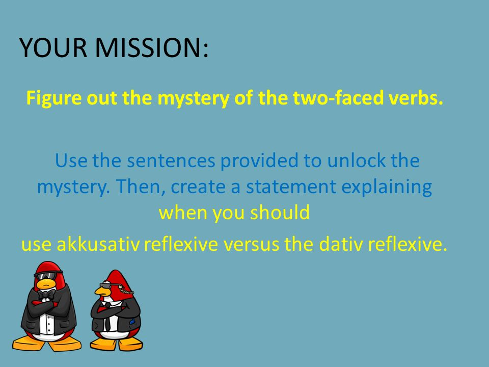 Figure out the mystery of the two-faced verbs.