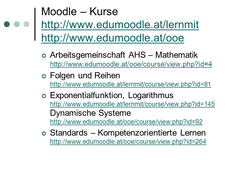Moodle – Kurse http://www. edumoodle. at/lernmit http://www. edumoodle