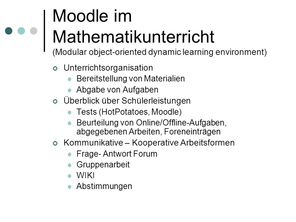 Moodle im Mathematikunterricht (Modular object-oriented dynamic learning environment)